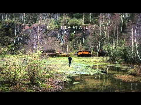 Matthew And The Atlas - Elijah (Official Audio)