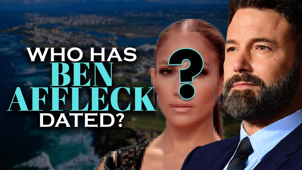 Affleck dated who has ben A Timeline