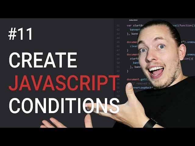 11: How to Create Conditions in JavaScript | Conditional Statements | JavaScript Tutorial