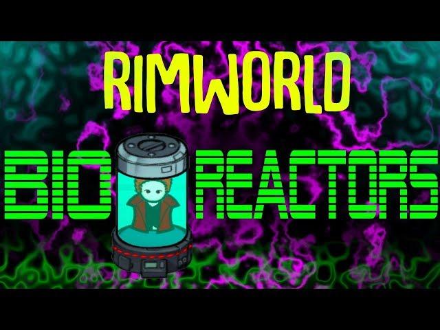 Bio Reactors! Energy From Your Prisoners! Rimworld Mod Showcase