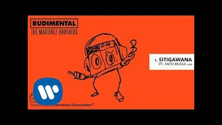 Rudimental & The Martinez Brothers – Sitigawana feat. Faith Mussa (Official Audio)