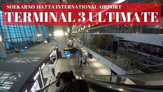 TERMINAL 3 ULTIMATE | SOEKARNO-HATTA INTERNATIONAL AIRPORT - JAKARTA, INDONESIA
