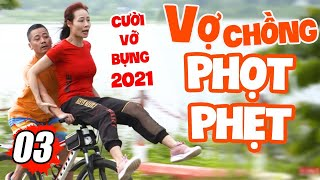 Vợ Chồng Phọt Phẹt Tập 3 Full HD | Phim Hài Mùa Dịch Mới Nhất 2021 | Đạo diễn : Trần Bình Trọng