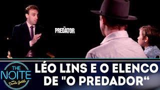 Léo Lins entrevista elenco do filme O Predador | The Noite (12/09/18)