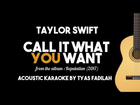 Call It What You Want - Taylor Swift new song (Acoustic Guitar Karaoke with Lyrics)