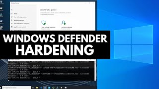 Windows Defender Hardening and Test vs Malware
