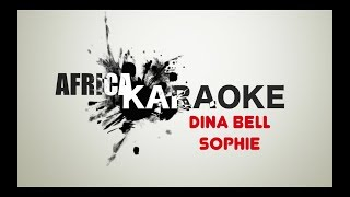 Dina Bell - Sophie | Version Karaoke (instrumental + Lyrics)