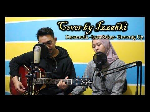 Daramuda - Rara Sekar - Growing Up Cover (Cover By Izzahki) OST Dua Garis Biru