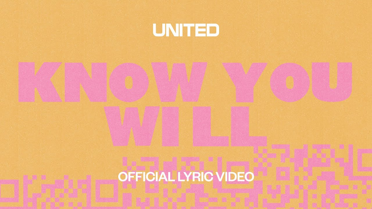 Know You Will (Official Lyric Video) - UNITED