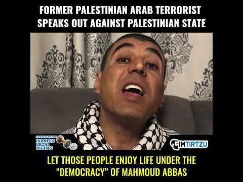 Former Palestinian Arab Terrorist Speaks Out Against Palestinian State