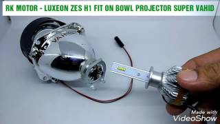 TEST LED H1 LUXEON ZES FIT ON BOWL PROJECTOR SUPER VAHID