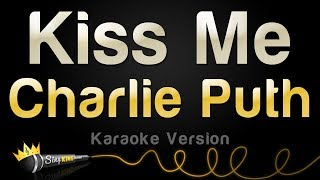 Charlie Puth - Kiss Me (Karaoke Version)