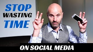 Quit wasting time on social media - NOW!
