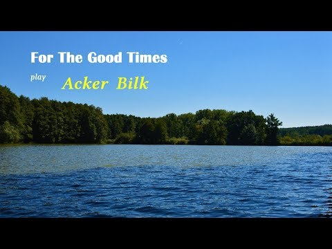 Acker BILK : For The Good Times
