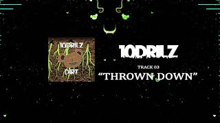 10Drilz - Thrown Down