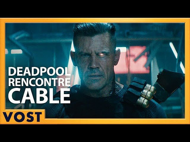 Deadpool rencontre Cable (Redband) - VOST