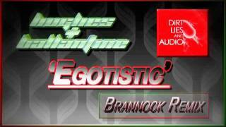 Hughes & Ballantine - Egotistic (Brannock Remix) [Dirt Lies & Audio]