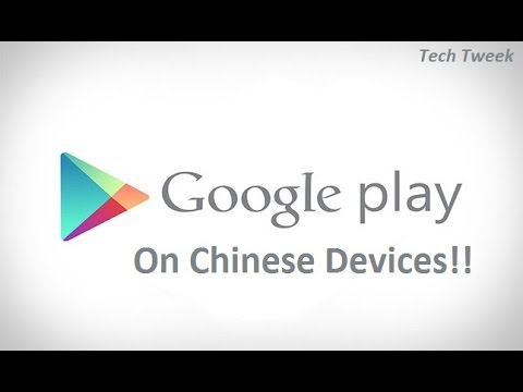 How To Get Google Play On Any Chinese Android Devices?