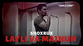 SHOXRUX - LAYLI VA MAJNUN (JONLI IJRO COVER)