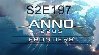 ANNO 2205 Gameplay Frontiers DLC Frohe Weihnachten! [S02E197] HD Deutsch Veteran