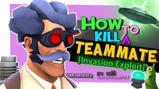 TF2: How to kill a teammate [Invasion Update Exploit]