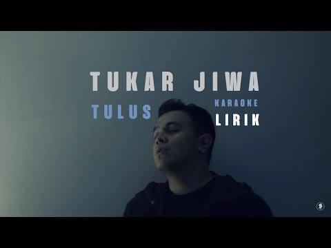 TULUS - Tukar Jiwa | Karaoke Lirik