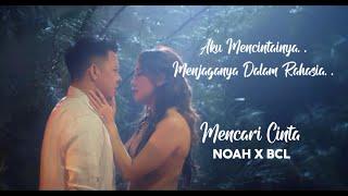 Download [ WA Story ] Mencari Cinta - NOAH ft BCL