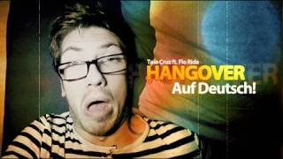 Taio Cruz - Hangover ft. Flo Rida (Auf Deutsch!)
