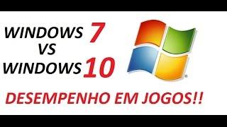 WINDOWS 7 VS WINDOWS 10 TESTE DESEMPENHO EM JOGOS