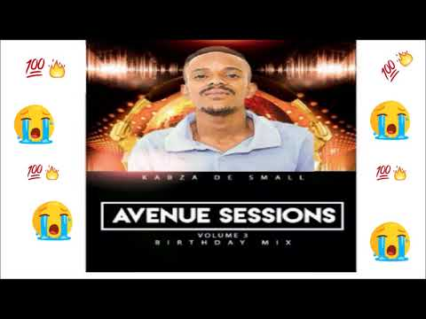 AmaPiano Special Guest Mix: Avenue Session Vol 3 Birthday Mix Mixed By Kabza De Small