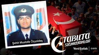 Tabuta Sığmayanlar: Şehit Asteğmen Mustafa Özyoldaş (14. Bölüm)