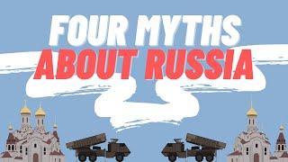 Four Myths About Russia