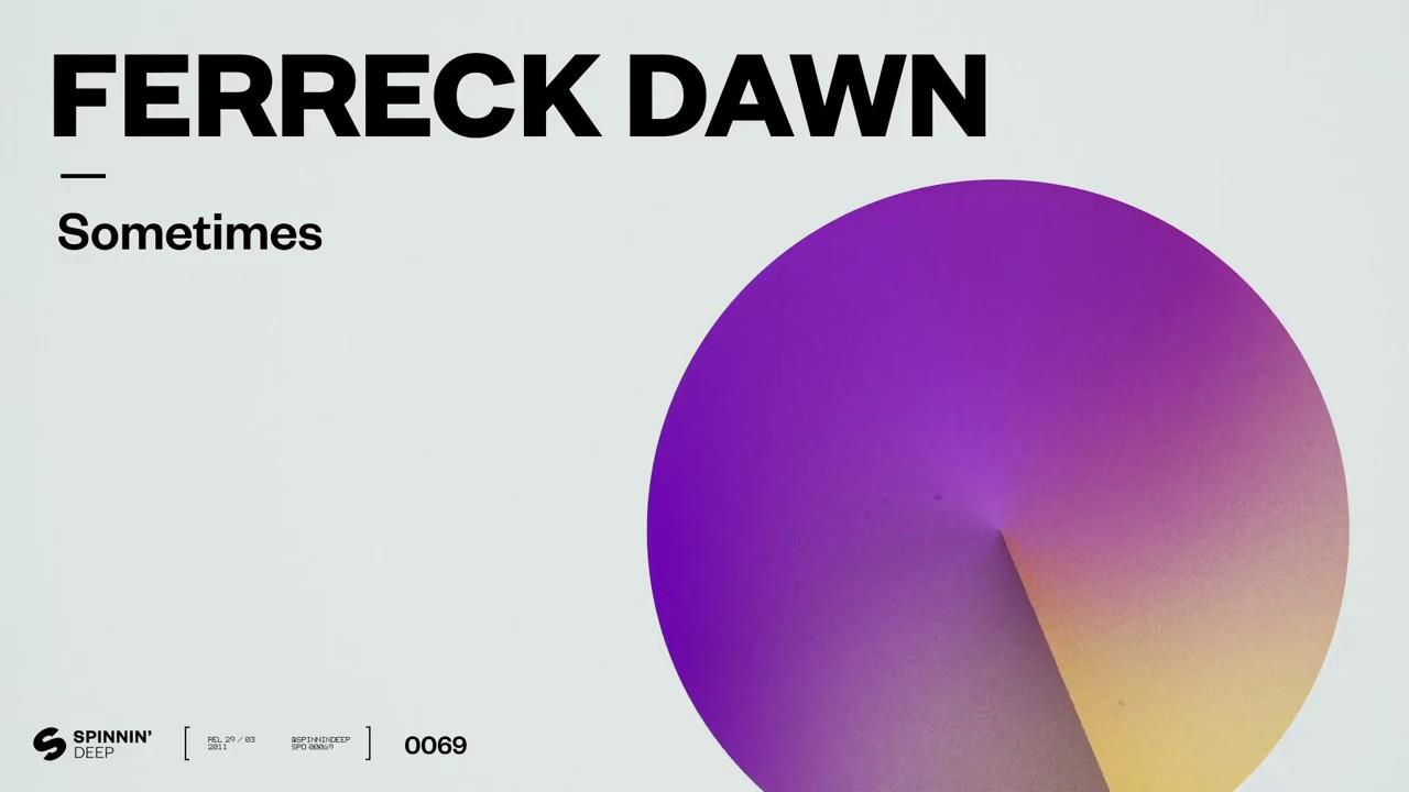 Ferreck Dawn - Sometimes (Official Audio)