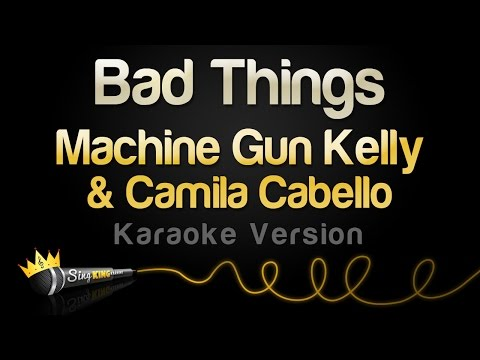 Machine Gun Kelly & Camila Cabello - Bad Things (Karaoke Version)