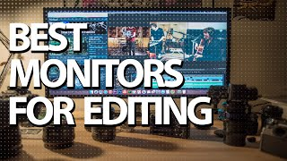 Best Monitors for Editing 2019