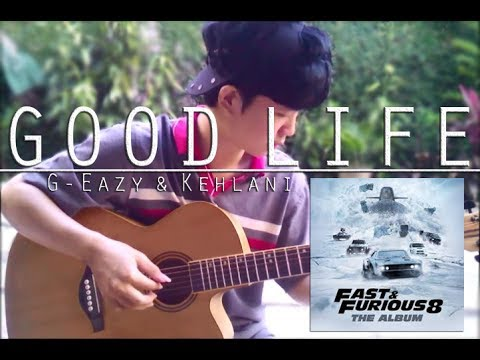 G-Eazy & Kehlani - Good Life (Fingerstyle Guitar Cover | FREE TABS) Ost. Fast & Furious 8