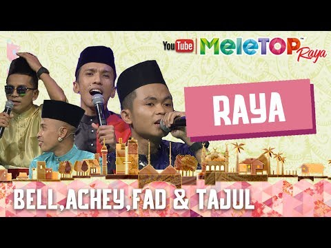 MeleTOP Raya 2017 : Lagu 'Raya' - Tajul, Fad, Achey & Bell Ngasri