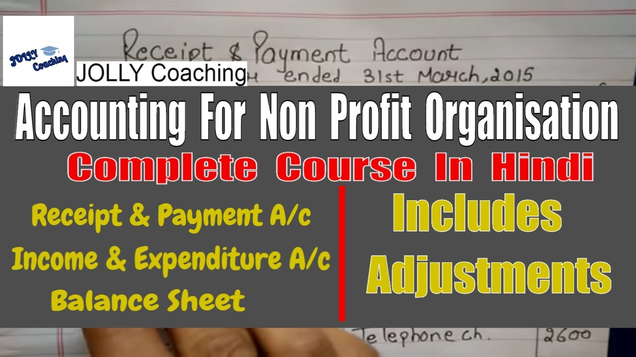 [HINDI] Accounting For NPO (NON PROFIT ORGANIZATION) With Solved Examples By JOLLY Coaching