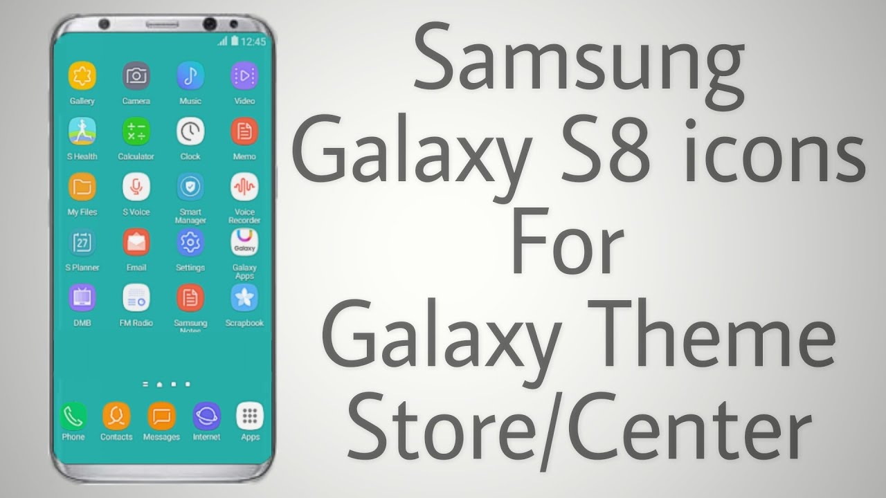 samsung galaxy s8 icons for galaxy theme center youtube