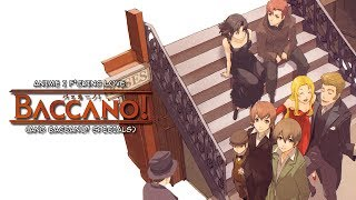 Anime I F*cking Love - Baccano! (And Baccano! Specials)