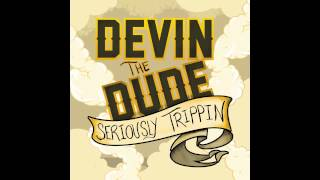 Repeat youtube video Devin the Dude