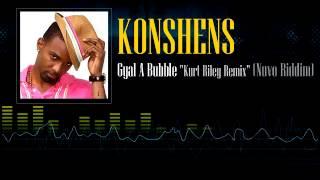"""Konshens - Gal A Bubble """"Kurt Riley Remix"""" (Nuvo Riddim)"""