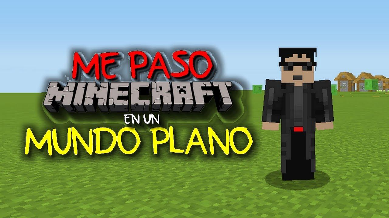 Me Paso Minecraft En Un Mundo Plano Y Por Primera Vez Youtube