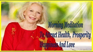 Скачать Morning Meditation To Attract Health Prosperity Happiness And Love Louise Hay