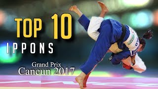 TOP 10 IPPONS | Grand Prix Cancun 2017 | JudoHeroes