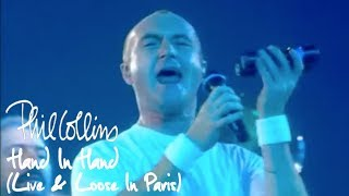 Phil Collins - Hand In Hand (Live And Loose In Paris)