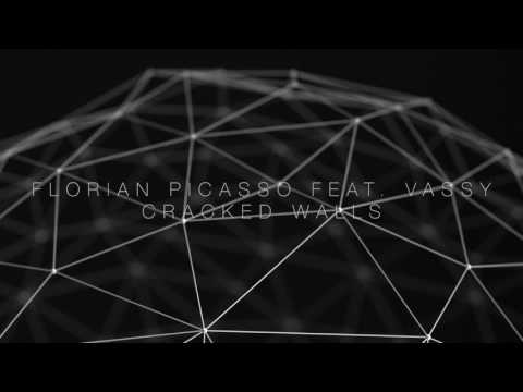 Florian Picasso feat. Vassy - Cracked Walls