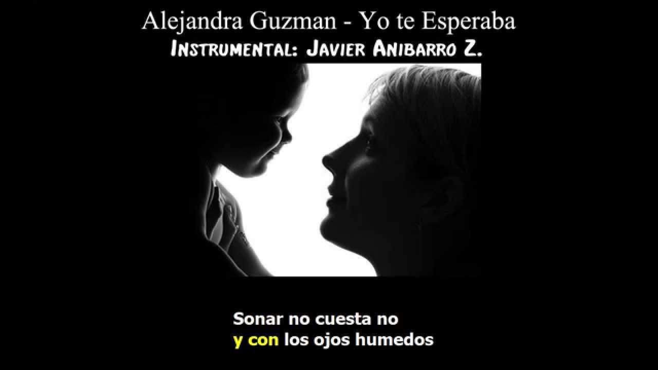 Alejandra Guzman Yo Te Esperaba Karaoke Instrumental Javier Anibarro Z Youtube