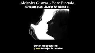 Alejandra Guzman - Yo te Esperaba (Karaoke) (Instrumental: Javier Anibarro Z.)