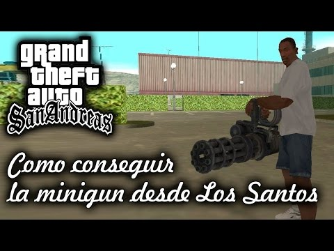 Donde Encontrar La Minigun En Gta San Andreas Pc
